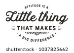 attitude is a little thing that ... | Shutterstock .eps vector #1037825662