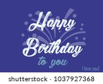 card happy birthday to you | Shutterstock . vector #1037927368