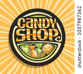 vector logo for candy shop  on... | Shutterstock .eps vector #1037987362