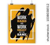 motivational quote work hard....   Shutterstock .eps vector #1038038512