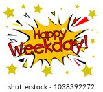 happy weekday  sign with comic... | Shutterstock .eps vector #1038392272