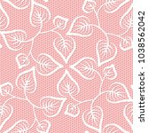 seamless leaves lace pattern on ... | Shutterstock . vector #1038562042