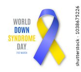 world down syndrome day. blue   ... | Shutterstock . vector #1038675226