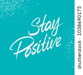 hand lettered text. 3d stay... | Shutterstock .eps vector #1038690175