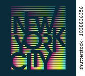 colorful new york typography... | Shutterstock .eps vector #1038836356