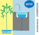 3 steps of water saving at home.... | Shutterstock .eps vector #1038890206