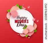 happy mother s day background... | Shutterstock .eps vector #1038961492