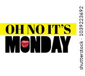 oh no it's monday. vector... | Shutterstock .eps vector #1039223692