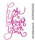 home is wherever i am with you. ... | Shutterstock .eps vector #1039363102