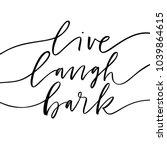 Stock vector live laugh bark phrase ink illustration modern brush calligraphy isolated on white background 1039864615