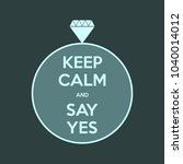 keep calm and say yes | Shutterstock .eps vector #1040014012
