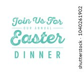 join us for easter dinner... | Shutterstock .eps vector #1040261902