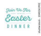 join us for easter dinner... | Shutterstock .eps vector #1040261902