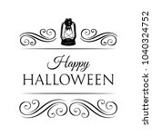 happy halloween logo with lamp... | Shutterstock . vector #1040324752
