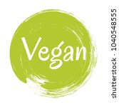 green vegan diet label  painted ... | Shutterstock .eps vector #1040548555