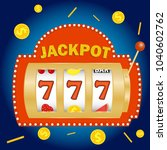 slot machine  jackpot in the... | Shutterstock .eps vector #1040602762