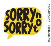 sorry not sorry. vector hand... | Shutterstock .eps vector #1040684032