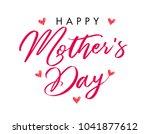 calligraphy happy mother s day... | Shutterstock .eps vector #1041877612