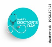 doctors day greeting card... | Shutterstock .eps vector #1042157428