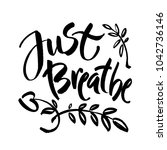 just breathe. inspirational... | Shutterstock .eps vector #1042736146