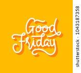 good friday hand lettering for... | Shutterstock .eps vector #1043187358