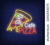 cafe pizza neon sign. pizza... | Shutterstock .eps vector #1043353075