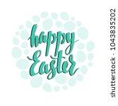 happy easter lettering.... | Shutterstock .eps vector #1043835202