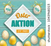 german text oster aktion  jetzt ... | Shutterstock .eps vector #1043968315