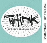 think  it's not illegal yet.... | Shutterstock .eps vector #1044421552
