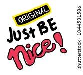 just be nice  typography slogan ... | Shutterstock .eps vector #1044531586