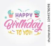 happy birthday calligraphic and ... | Shutterstock .eps vector #1044578098