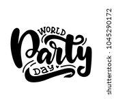 hand written world party day.... | Shutterstock .eps vector #1045290172