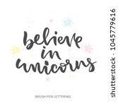 believe in unicorns   hand... | Shutterstock .eps vector #1045779616