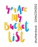 you are my bucket list. hand... | Shutterstock . vector #1046234302