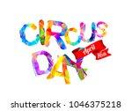 circus day. april 16. vector... | Shutterstock .eps vector #1046375218