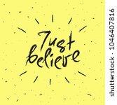 just believe   handwritten... | Shutterstock .eps vector #1046407816