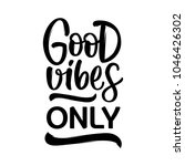 good vibes only   hand lettering | Shutterstock .eps vector #1046426302