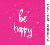 be happy   hand drawn brush...   Shutterstock .eps vector #1046474905