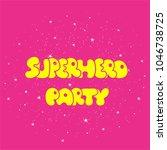 superhero party typography  t...   Shutterstock .eps vector #1046738725