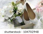 Bridal Bouquet And Bride Shoes.