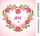 greeting card with roses frame... | Shutterstock .eps vector #1047288802