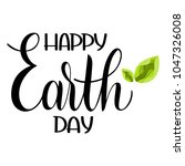 happy earth day lettering. hand ... | Shutterstock .eps vector #1047326008