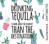 tequila quote  vector... | Shutterstock .eps vector #1047388735