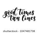 good times tan lines summer... | Shutterstock .eps vector #1047481738