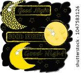 good night.moon and stars...   Shutterstock .eps vector #1047583126