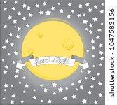 good night.moon and stars...   Shutterstock .eps vector #1047583156