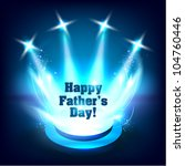 digital spotlight father's day... | Shutterstock .eps vector #104760446