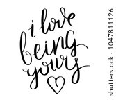 i love being yours.... | Shutterstock . vector #1047811126