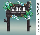wood sign board and  flower...   Shutterstock .eps vector #1047863932