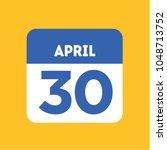 april 30 date calendar icon.... | Shutterstock .eps vector #1048713752
